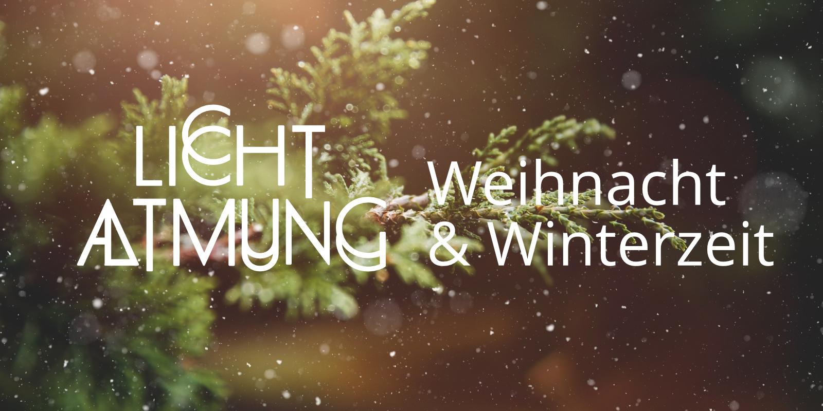 Lichtatmung zur Weihnacht und Winterzeit (75min)