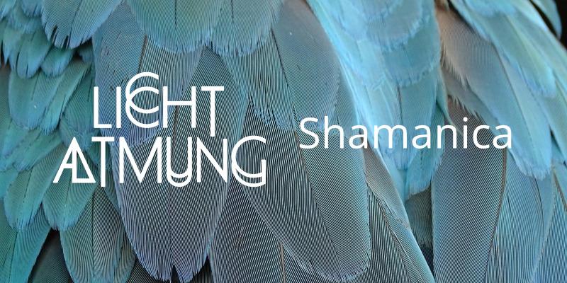 Lichtatmung Shamanica